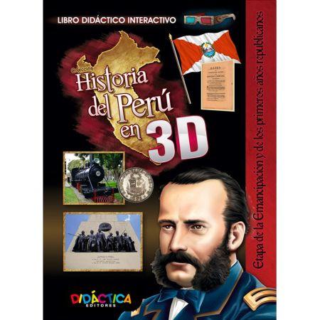 Historia 3D Etapa Emancipación y 1ros Años de Republica